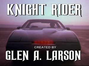 Knight Rider Created by Glen A Larson